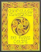 Couverture du livre « Chapelles Magiques Du Pays Celte » de Prat Georges aux éditions Diouris
