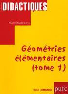 Couverture du livre « Geometries Elementaires. Tome I » de Henri Lombardi aux éditions Pu De Franche Comte