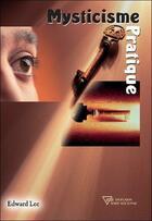 Couverture du livre « Mysticisme pratique » de Edward Lee aux éditions Diffusion Rosicrucienne