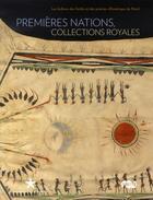 Couverture du livre « Premières nations, collections royales » de Christian Feest aux éditions Quai Branly