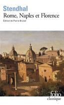 Couverture du livre « Rome, Naples et Florence » de Stendhal aux éditions Folio