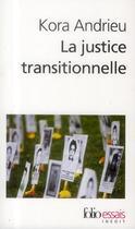 Couverture du livre « La justice transitionnelle ; comment les peuples deviennent democraties » de Kora Andrieu aux éditions Gallimard