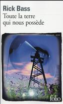 Couverture du livre « Toute la terre qui nous possède » de Rick Bass aux éditions Gallimard