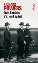 Couverture du livre « Trois fermiers s'en vont au bal » de Richard Powers aux éditions 10/18