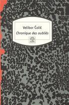 Couverture du livre « Chronique des oubliés » de Velibor Colic aux éditions Motifs
