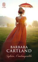Couverture du livre « Sylvia, l'indomptable » de Barbara Cartland aux éditions J'ai Lu