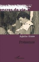 Couverture du livre « Présence » de Agathe Gosse aux éditions L'harmattan