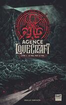 Couverture du livre « Agence Lovecraft t.1 : le mal par le mal » de Jean-Luc Marcastel aux éditions Gulf Stream