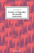 Couverture du livre « Contes et légendes du monde souterrain » de Anne Marchand aux éditions Hesse