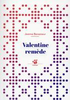 Couverture du livre « Valentine remède » de Jeanne Benameur aux éditions Thierry Magnier