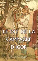 Couverture du livre « Le dit de la campagne d'Igor » de Anonyme aux éditions Via Romana