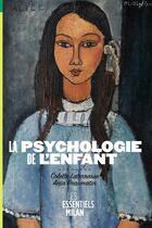 Couverture du livre « La psychologie de l'enfant » de Colette Laterrasse et Ania Beaumatin aux éditions Milan