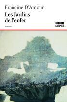 Couverture du livre « Les jardins de l'enfer » de Francine D' Amour aux éditions Editions Boreal