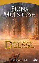 Couverture du livre « Percheron T.3 ; déesse » de Fiona Mcintosh aux éditions Bragelonne