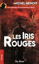 Couverture du livre « Les iris rouges » de Benoit Michel aux éditions De Boree