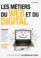 Couverture du livre « Les métiers du web et du digital (17e édition) » de Jean-Michel Oullion aux éditions L'etudiant