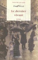 Couverture du livre « Le dernier vivant » de Feval Paul aux éditions Alteredit
