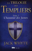 Couverture du livre « La trilogie des Templiers T.2 ; l'honneur des justes » de Jack Whyte aux éditions Viamedias