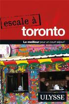Couverture du livre « Escale à ; Toronto » de Collectif aux éditions Ulysse