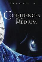 Couverture du livre « Confidences d'un médium » de Salome Beltran aux éditions Yago