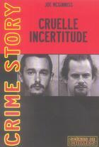 Couverture du livre « Cruelle incertitude » de Mc Ginnis J aux éditions Scenes De Crime