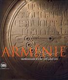 Couverture du livre « Arménie, impressions d'une civilisation » de Gabriella Uluhogian et Boghos Levon Zekiyan et Vartan Karapetian aux éditions Skira