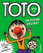 Couverture du livre « Toto en plein delire ! » de Serge Bloch et Franck Girard aux éditions Tourbillon