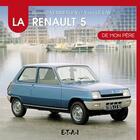 Couverture du livre « Renault 5 de mon père » de Bernard Vermeylen aux éditions Etai
