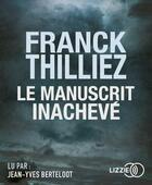Couverture du livre « Le manuscrit inachevé » de Franck Thilliez aux éditions Lizzie