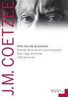 Couverture du livre « Une vie de province » de John Maxwell Coetzee aux éditions Seuil