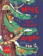 Couverture du livre « Noël dans le grand arbre ; avec des flaps surprises à ouvrir ! » de Sylvie Misslin et Fabien Lambert et Marie Pecastaing aux éditions Fleurus