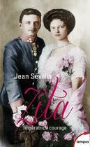 Couverture du livre « Zita impératrice courage ; 1892-1989 » de Jean Sevillia aux éditions Tempus/perrin