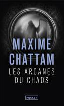 Couverture du livre « Les arcanes du chaos » de Maxime Chattam aux éditions Pocket