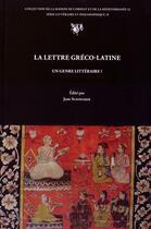 Couverture du livre « La Lettre Greco-Latine, Un Genre Litteraire ? » de Jean Schneider aux éditions Maison De L'orient