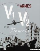 Couverture du livre « Armes v1 et v2 et les français » de Maud Jarry aux éditions Marines