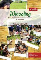 Couverture du livre « Wwoofing : le guide » de Nathalie Jouat aux éditions Yves Michel