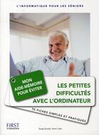 Couverture du livre « Les petites difficultés avec l'ordinateur » de Serge Escale aux éditions First Interactive