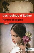 Couverture du livre « Les racines d'Esther » de Ramon Basagana aux éditions Les Nouveaux Auteurs