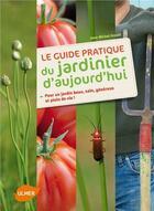 Couverture du livre « Le guide pratique du jardinier d'aujourd'hui » de Jean-Michel Groult aux éditions Eugen Ulmer
