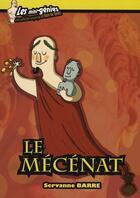 Couverture du livre « Le mécénat » de Servanne Barre aux éditions Genie Des Glaciers