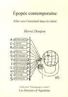 Couverture du livre « Épopée contemporaine ; aller vers l'essentiel dans la clarté » de Herve Donjon aux éditions Dossiers D'aquitaine
