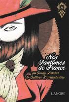 Couverture du livre « Nos fantômes de France » de Sandy Lakdar et Gulliver aux éditions Lanore