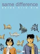 Couverture du livre « Same difference » de Derek Kirk Kim aux éditions Six Pieds Sous Terre