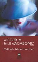 Couverture du livre « Victoria et le vagabond » de Melikah Abdelmoumen aux éditions Marchand De Feuilles