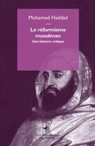 Couverture du livre « Le réformisme musulman ; une histoire critique » de Mohamed Haddad aux éditions Mimesis