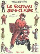 Couverture du livre « Le nouveau jean-claude - tome 01 » de Tronchet/Tripp aux éditions Glenat