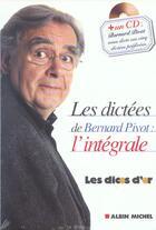 Couverture du livre « Les dictees de Bernard Pivot ; l'intégrale » de Bernard Pivot aux éditions Albin Michel