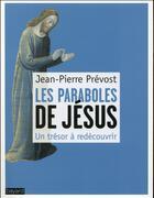 Couverture du livre « Les 20 plus belles paraboles de Jésus » de Jean-Pierre Prevost aux éditions Bayard