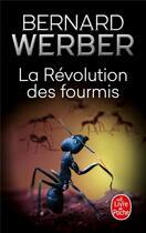 Couverture du livre « La révolution des fourmis » de Bernard Werber aux éditions Lgf