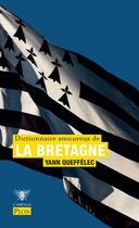 Couverture du livre « Dictionnaire amoureux de la bretagne » de Yann Queffelec aux éditions Plon